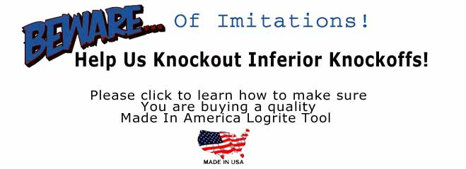 Knockout the Knockoffs! How to buy a quality original logrite tool
